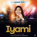 Music: Taiwo Ann – Iyami (prod. by Jacco)