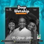 Music: The Uwaje Sisters – Deep Worship Compilation