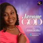 "Music: Treasure Gershon Releases Two Singles ""Awesome God"" + ""You Are The Reason For Life"""