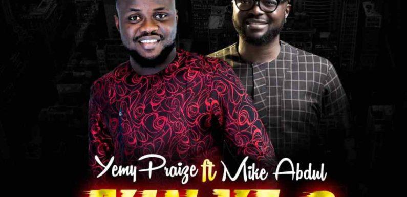 Music: Yemy Praise Ft. Mike Abdul – Iyin Ye O