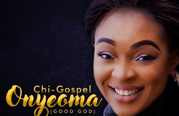 Music: Chi-Gospel – Onyeoma