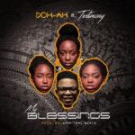 Music: Doh-Ah ft. Testimony – My Blessings