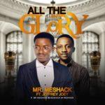 Music: Mr Meshack  ft. Jeffrey Joey – All The Glory