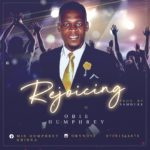 Music: Obie Humphrey – Rejoicing (prod. by SamDuke)