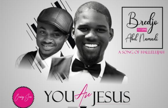 Anticipate Greatness Coming Through In January 2019 : Bredjo Ft. Abel Namadi – You Are Jesus