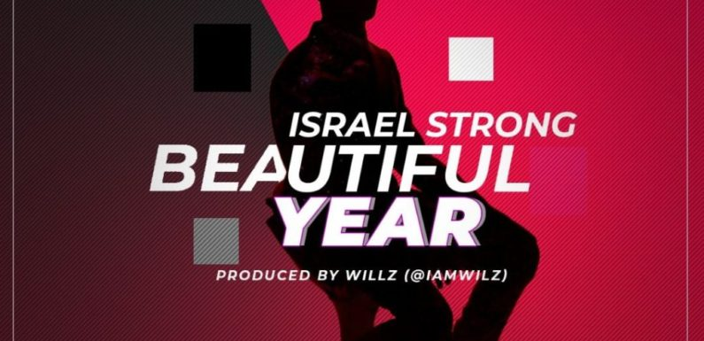 Download Music: Israel Strong – Beautiful Year