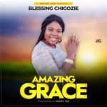 Download Music: Blessing Chigozie – Amazing Grace