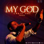 Download Music: Chris Ade – My God