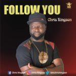 Download Music: Chris Kingson – Follow You
