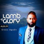 Download Music: Cross Ugo2v  – LAMB OF GLORY (Album) | @ugotuvijames