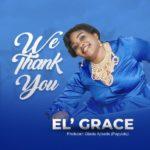 Download Music: EL'Grace – We Thank You