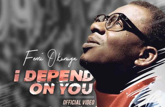 Download Music Video: Femi Okunuga – I Depend On You