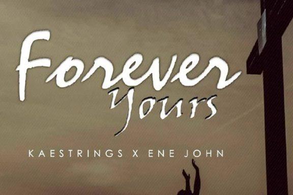 Download Music: Kaestrings ft. Ene John – Forever Yours