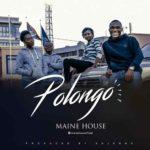 "Download Music: Maine House – ""Polongo"""