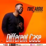 Download Music: Mike Abdul – Different Case