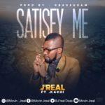 Download Music: J'real ft. Kachi – Satisfy Me