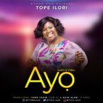 Music: Tope Ilori – Ayo
