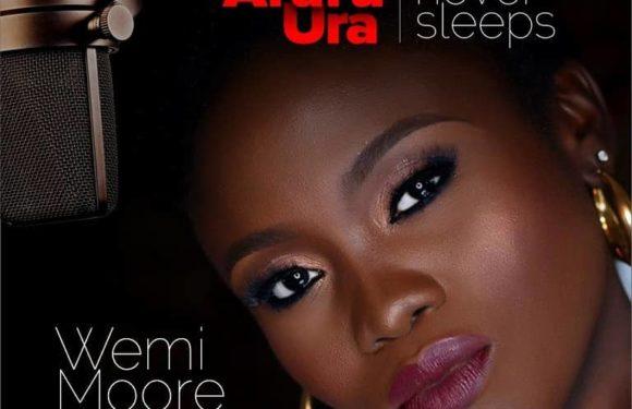 Download Music: Wemi Moore – Odighi Araru Ura (He Never Sleeps)