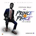 Download Music: Stephen Raji – Prince Of Peace