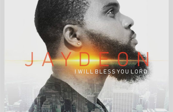 Download Music: Jaydeon – I Will Bless You Lord