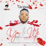 Download Music: Da Voice – You and Me | @im_davoice