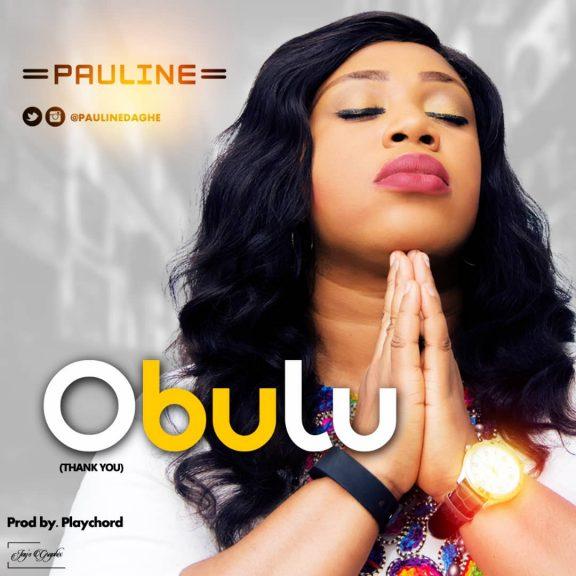 Download Music: Pauline – Obulu (Thank You) | 100percentgospel