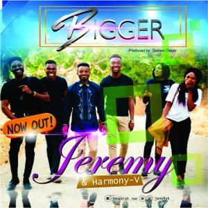 Download Music: Jeremy & Harmony V – Bigger