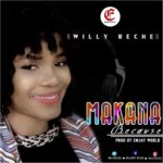 Download Music: Willy Reche – Makana (prod. by EmJay World)