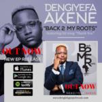 Download Music: Dengiyefa Akene – Back 2 My Roots (EP)