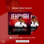 Download Music: Success Ogah – Jehovah I Trust You