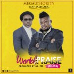Download Music: Mega Authorithy Ft. Samsong – World Praise (kele ya)