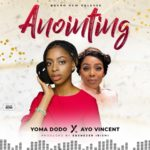 Download Music: Yoma Dodo ft. Ayo Vincent – Anointing