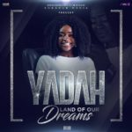 """Download Music: Yadah – Land Of Our Dreams (Theme song for """"If I am president"""" the movie)"""
