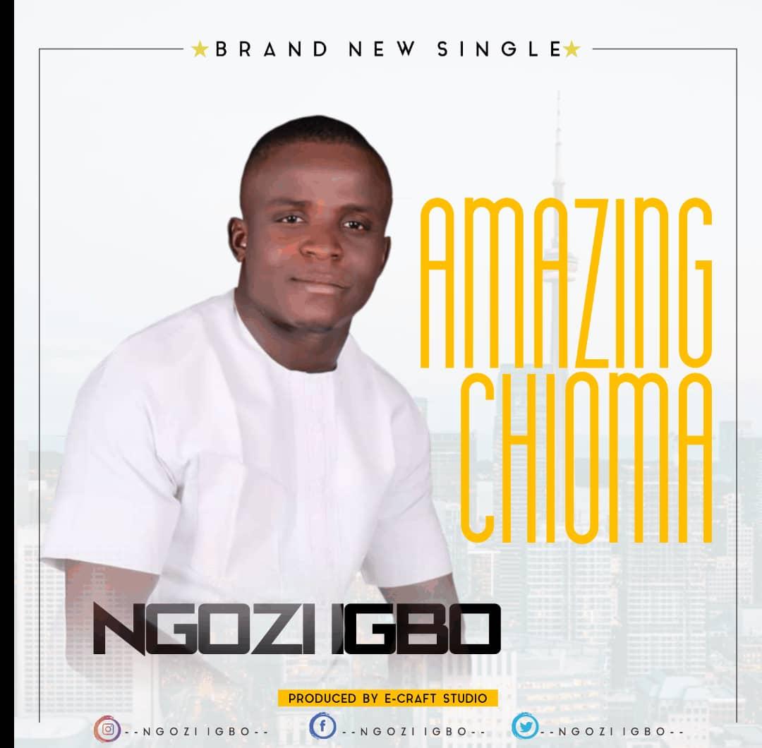 Amazing Chioma (Good God) by Ngozi Igbo   | 100percentgospel