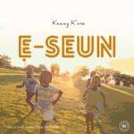 Download Music: Kenny K'ore – E Seun