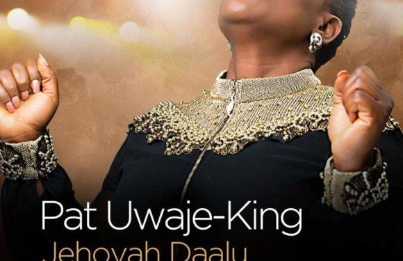 Download Music: Pat Uwaje-King – Jehovah Daalu (Thank You Jehovah)   @patuwajeking
