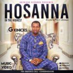 Download Music Video: G Kinicks – Hossana
