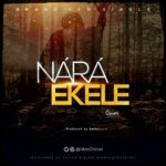 Download Music: Chinsi – Nara Ekele | @iamchinsi