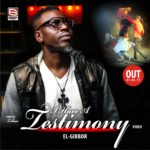Download Music: El – Gibbor – I Have A Testimony