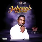 Download Music: Jerryo – Jehovah You Too Much
