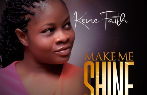 Download Music:  Kene Faith – Make me Shine