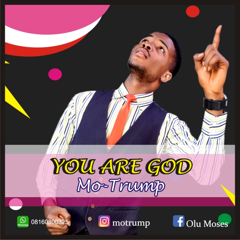 You Are God by Mo-Trump (free mp3) | 100percentgospel
