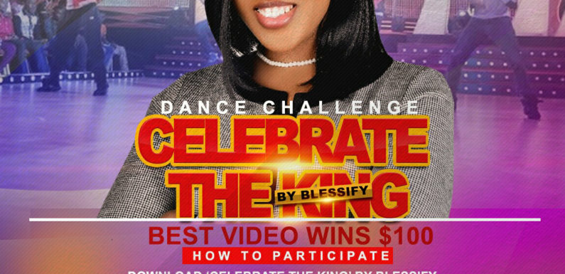 """""""Celebrate The King"""" Dance Challenge By Blessify"""