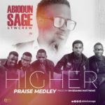 Download Music: Abiodun SAGE & Twcrew – Higher Praise Medley |@abiodunsage