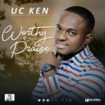 Download Music: Uc ken & Divine Worshippers – Worthy of My Praise