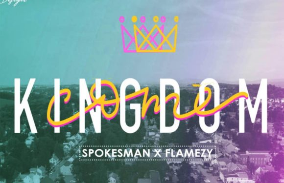 Download Music: Spokesman ft. Flamezy – Kingdom Come