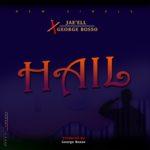 Download Music: Jae Ell X George Bosso – Hail