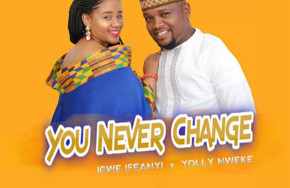 Download Music: Igwe Ifeanyi & Yolly Nweke – You Never Change