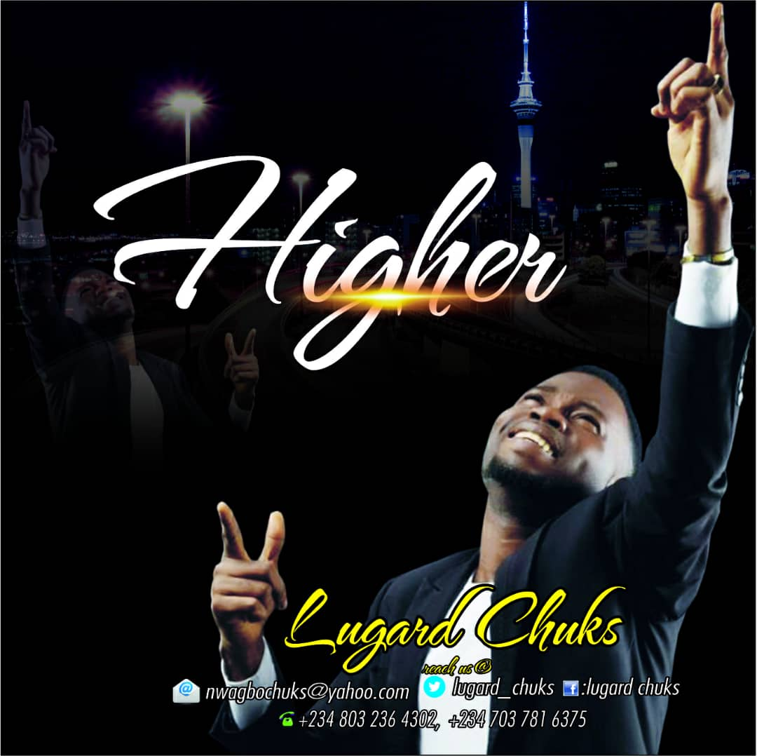 Download Music: Lugard Chuks – Higher | 100percentgospel