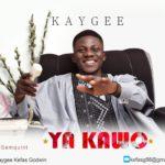 Download Music: Kaygee – Ya Kawo